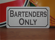 Bartenders Only Metal Sign