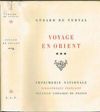 VOYAGE en ORIENT Gérard De NERVAL par Monique CORNAND Édit Originale N.L.F Tom 3