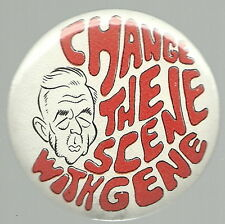 CHANGE THE SCENE WITH GENE McCARTHY POLITICAL CAMPAIGN PIN