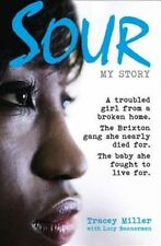 Sour: My Story: A troubled girl from a broken home. The Brixton gang she...