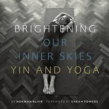 Brightening Our Inner Skies: Yin and Yoga by Norman Blair (Paperback, 2016)