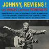 CD Johnny Hallyday - Johnny, reviens ! Les Rocks les plus terribles