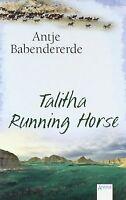 Talitha Running Horse von Antje Babendererde | Buch | Zustand gut