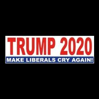 "Funny ""TRUMP 2020: MAKE LIBERALS CRY AGAIN"" decal BUMPER STICKER Donald MAGA '20"