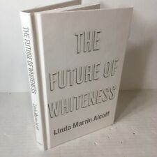 The Future of Whiteness by Linda Martín Alcoff (2015, Hardcover)