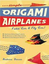 Simple Origami Airplanes: FOLD 'EM & FLY 'EM!-ExLibrary