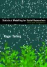 Statistical Modelling for Social Researchers Principles Practice Roger Tarling
