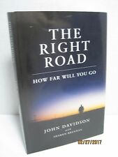 The Right Road: How Far Will You Go by John Davidson