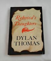 Rebecca's Daughters; Dylan Thomas; First Edition; Literature