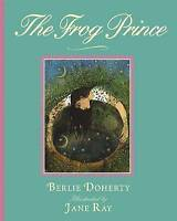 BERLIE DOHERTY___ THE FROG PRINCE ___BRAND NEW