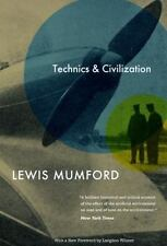 Technics and Civilization by Lewis Mumford (2010, Paperback)