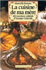 La cuisine de ma mère : 100 recettes yiddish d'Europe centrale