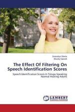 The Effect of Filtering on Speech Identification Scores by Sherla Sreevidya.