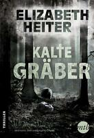 Kalte Gräber von Elizabeth Heiter (2014, Taschenbuch)