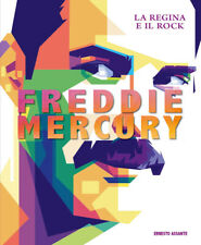 Freddie Mercury. Queen and the Rock. Ed. Illustrated-Assante Ernesto