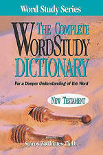 The Complete Word Study Dictionary: New Testament by Spiros Zodhiates (Hardback, 1992)