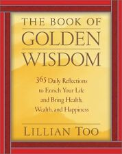The Book of Golden Wisdom: 365 Daily Reflections to Enrich Your Life and Bring H