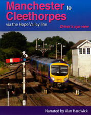 Manchester to Cleethorpes Via The Hope Valley Line - Driver's Eye View * Blu-ray