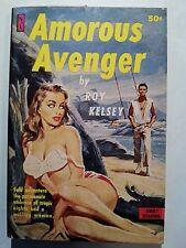 Amorous Avenger: Roy Kelsey Newsstand 1961 Sleaze/GGA/Fiction/Adult/Pulp E-63