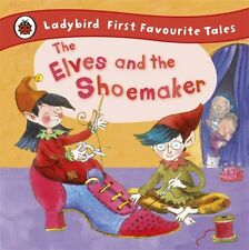 The Elves and the Shoemaker: Ladybird First Favourite Tales (Hard. 9781409306283
