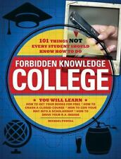 Forbidden Knowledge - College: 101 Things NOT Every Student Should Know How to D