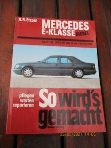 Reparaturanleitung So wirds gemacht W202 Mercedes E-Klasse 1/85 bis 6/95 Diesel