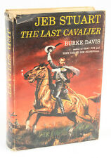JEB STUART THE LAST CAVALIER BY BURKE DAVIS