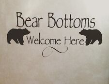 """Bear bottoms welcome here"" Vinyl Wall Decal Sticker Rv Camp Cabin Bathroom"