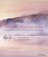 Artful Watercolor: Learning to Use the Secrets of Light, Janik, Carolyn, Bonamar
