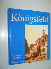 Chronik Königsfeld  == Beiträge zur Geschichte , Bildband , W. Rockschuh