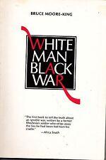 White Man Black War by Bruce Moore-King (Paperback, 1998) Rhodesia Zimbabwe