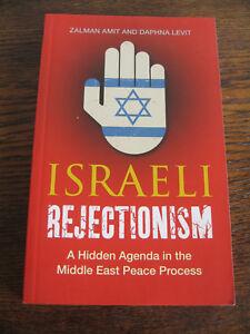 ISRAELI REJECTIONISM  by  ZALMAN AMIT & DAPHNA LEVIT -HIDDEN AGENDA MIDDLE EAST