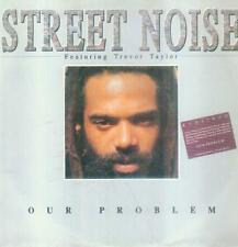"7"" Street Noise/Our Problem (Bad Boys Blue) D"