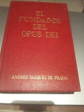 EL FUNDADOR DEL OPUS DEI -  ANDRÉS VAZQUEZ DE PRADA -EDITORIAL RIALP 1983