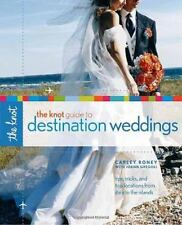 The Knot Guide to Destination Weddings by Carley Roney and Joann Gregoli (2007,…