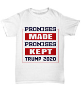 Donald Trump 2020 T-Shirt Promises Made Keep Funny Election President Unisex Tee