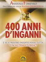 400 ANNI D'INGANNI  FOMENKO ANATOLIJ MACRO EDIZIONI 2014 VERITA' NASCOSTE