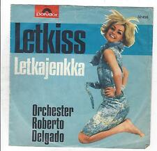ORCHESTER ROBERT DELGADO  : LETKISS - LEKAJENKKA (VINYL SINGLE -POLYDOR )