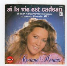 (R902) Corinne Hermes, Si La Vie Est Cadeau - 1983 - 7 inch vinyl