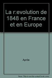 La revolution de 1848 en France et en Europe
