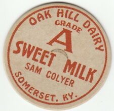 MILK BOTTLE CAP. OAK HILL DAIRY. SOMERSET, KY. REPRODUCTION
