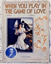 VINTAGE SHEET MUSIC - 1913 WHEN YOU PLAY IN THE GAME OF LOVE