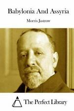 Babylonia and Assyria by Morris Jastrow (2015, Paperback)