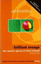 Brilliant Orange: The Neurotic Genius of Dutch Football-David Winner