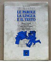 LE PAROLE LA LINGUA IL TESTO - M. Sensini [Libro - Arnoldo Mondadori Scuola]