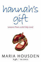 Hannah's Gift: Lessons from a Life Fully Lived, Maria Housden | Paperback Book |