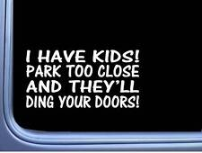 """I have Kids Don't Park too close M127 8"""" Sticker decal minivan funny mom carseat"""