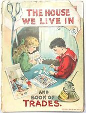 The House We Live in and Book of Trades  Child's Book  1902 ~ 12 Color Lithos