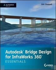 Autodesk Bridge Design for Infraworks 360 Essentials by Eric Chappell (2014,...