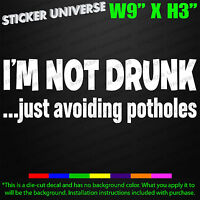 I'M NOT DRUNK AVOIDING POTHOLES Funny Car Window Decal Bumper Sticker JDM 0556